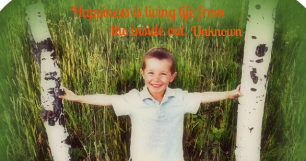 Happiness is Living Life From the Inside Out