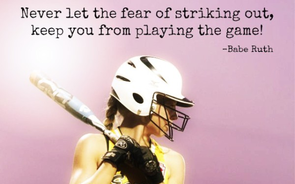 Never Let Fear Keep You from Playing the Game