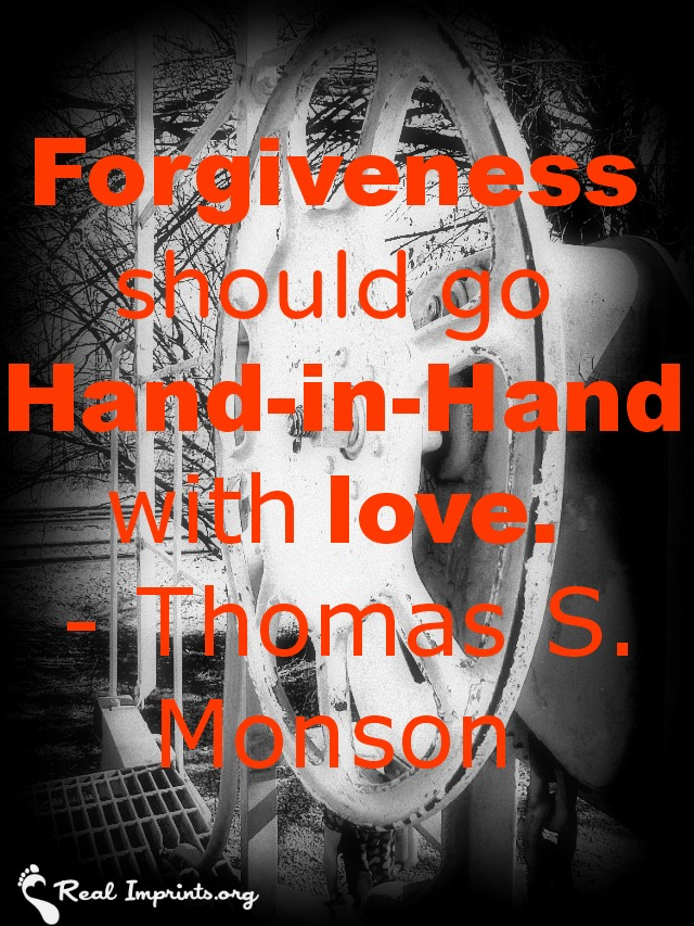 Forgiveness should go hand-in-hand with love.