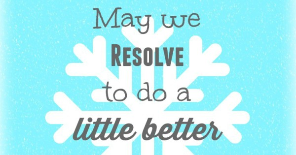 Resolve to do a Little Better