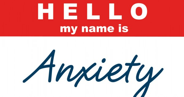 Hello My Name is Anxiety