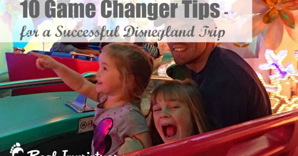 10 Game Changer Tips for a Successful Disneyland Trip