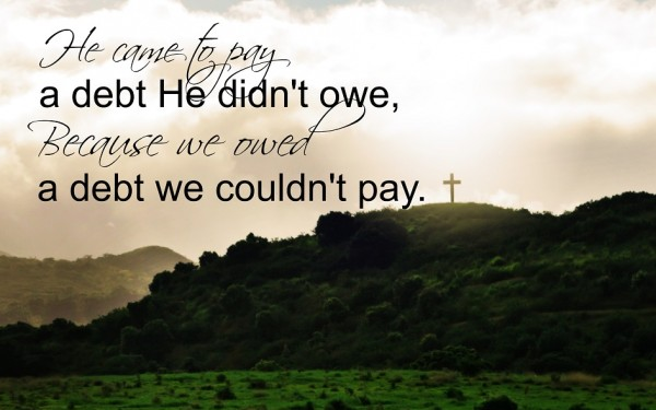 He Came to Pay a Debt